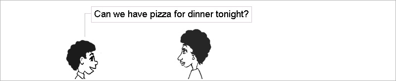 Can we have pizza for dinner tonight?